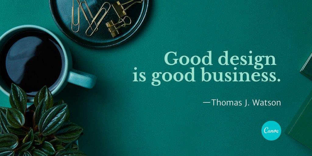 Canva banner reading 'Good design is good business.'